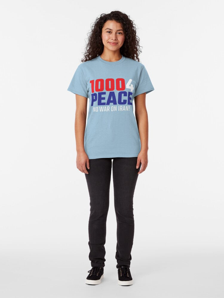 Alternate view of 10004 (for) PEACE - No War on Iran! Classic T-Shirt