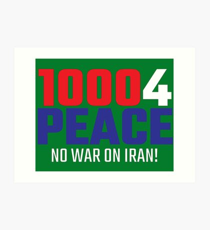 10004 (for) PEACE - No War on Iran! Art Print