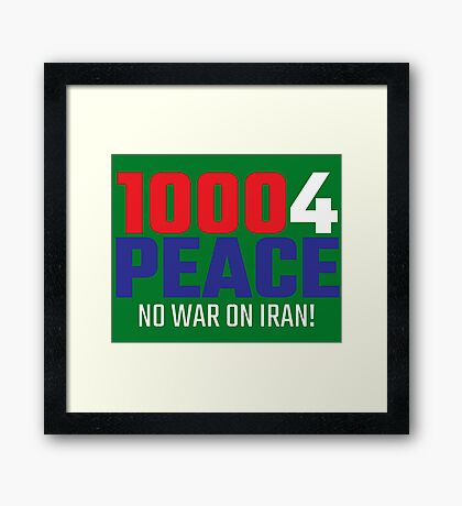 10004 (for) PEACE - No War on Iran! Framed Print