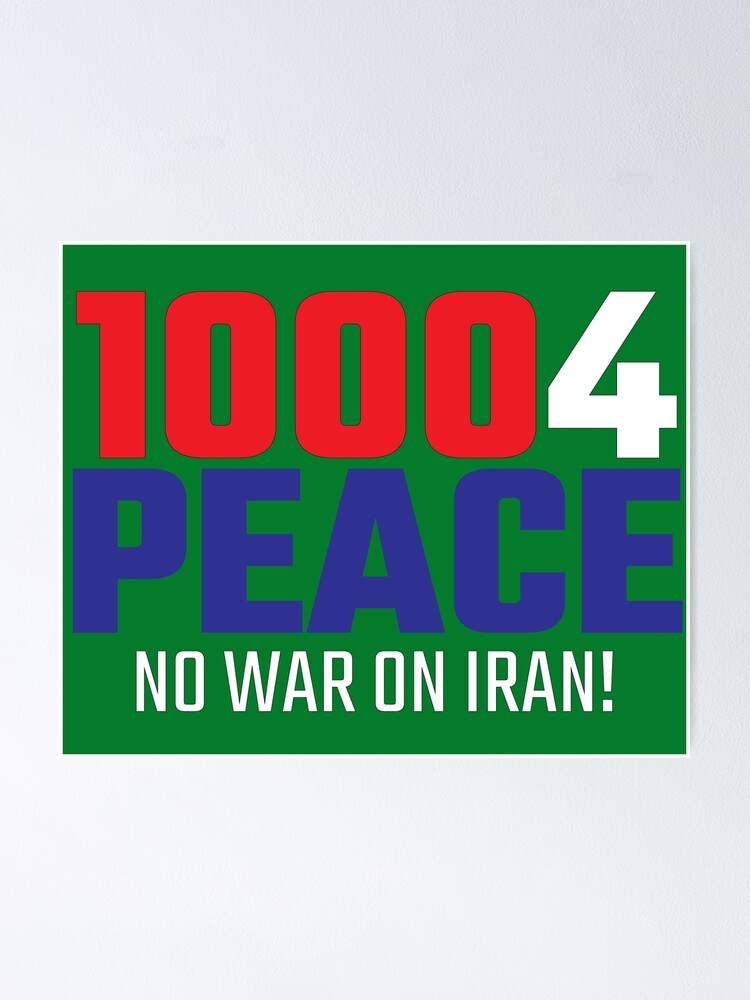 Alternate view of 10004 (for) PEACE - No War on Iran! Poster