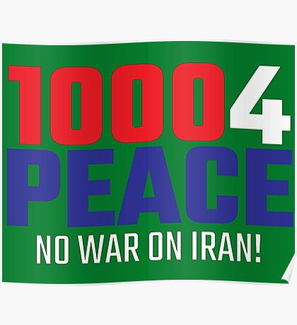 10004 (for) PEACE - No War on Iran! Poster