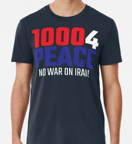 10004 (for) PEACE - No War on Iran! Premium T-Shirt