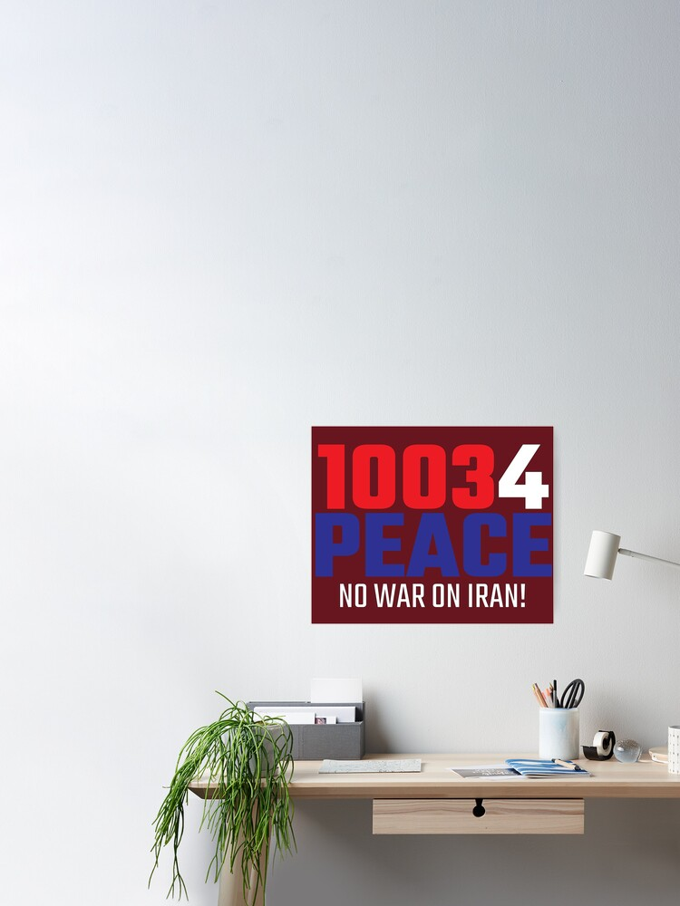 Alternate view of 10034 (for) PEACE - No War on Iran! Poster