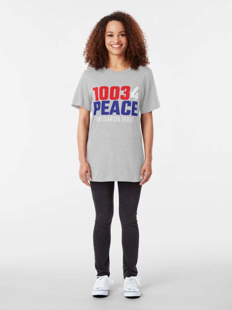 Alternate view of 10034 (for) PEACE - No War on Iran! Slim Fit T-Shirt