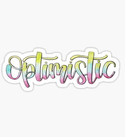 Optimistic - Positive Quote Sticker