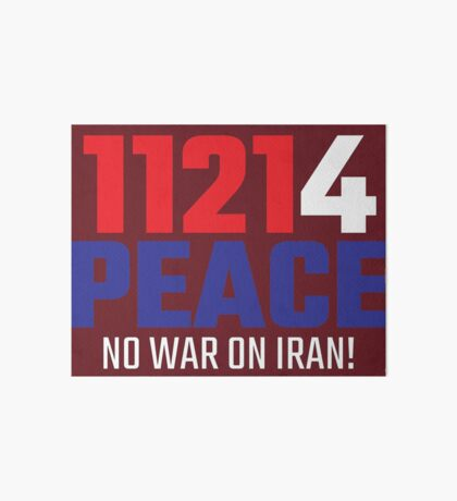 11214 (for) PEACE - No War on Iran! Art Board Print