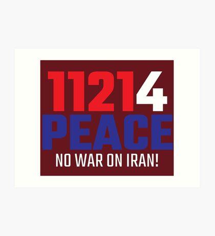 11214 (for) PEACE - No War on Iran! Art Print