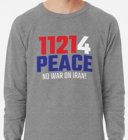 11214 (for) PEACE - No War on Iran! Lightweight Sweatshirt