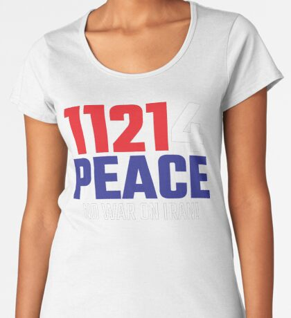 11214 (for) PEACE - No War on Iran! Premium Scoop T-Shirt