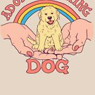 Adopt A F*cking Dog by Hillary White