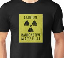 Caution - Radioactive Material Unisex T-Shirt