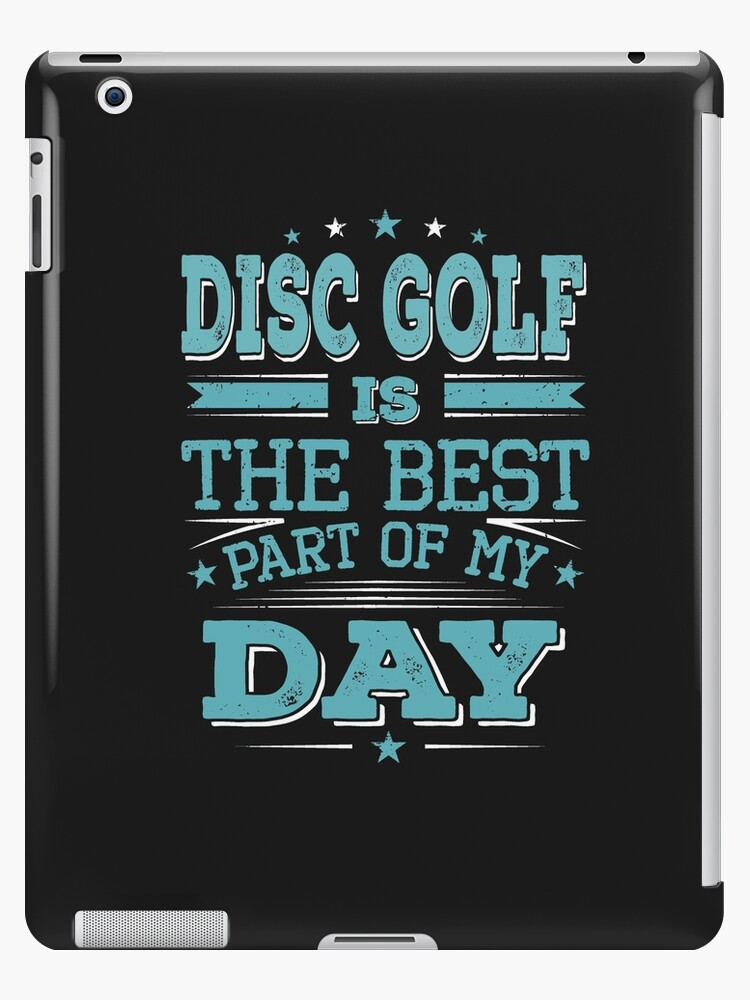 \'Disc Best Part Of Day-Cool Funny Disc Golf Player Team Champion Sayings  Slogan Quotes\' iPad Case/Skin by melia321