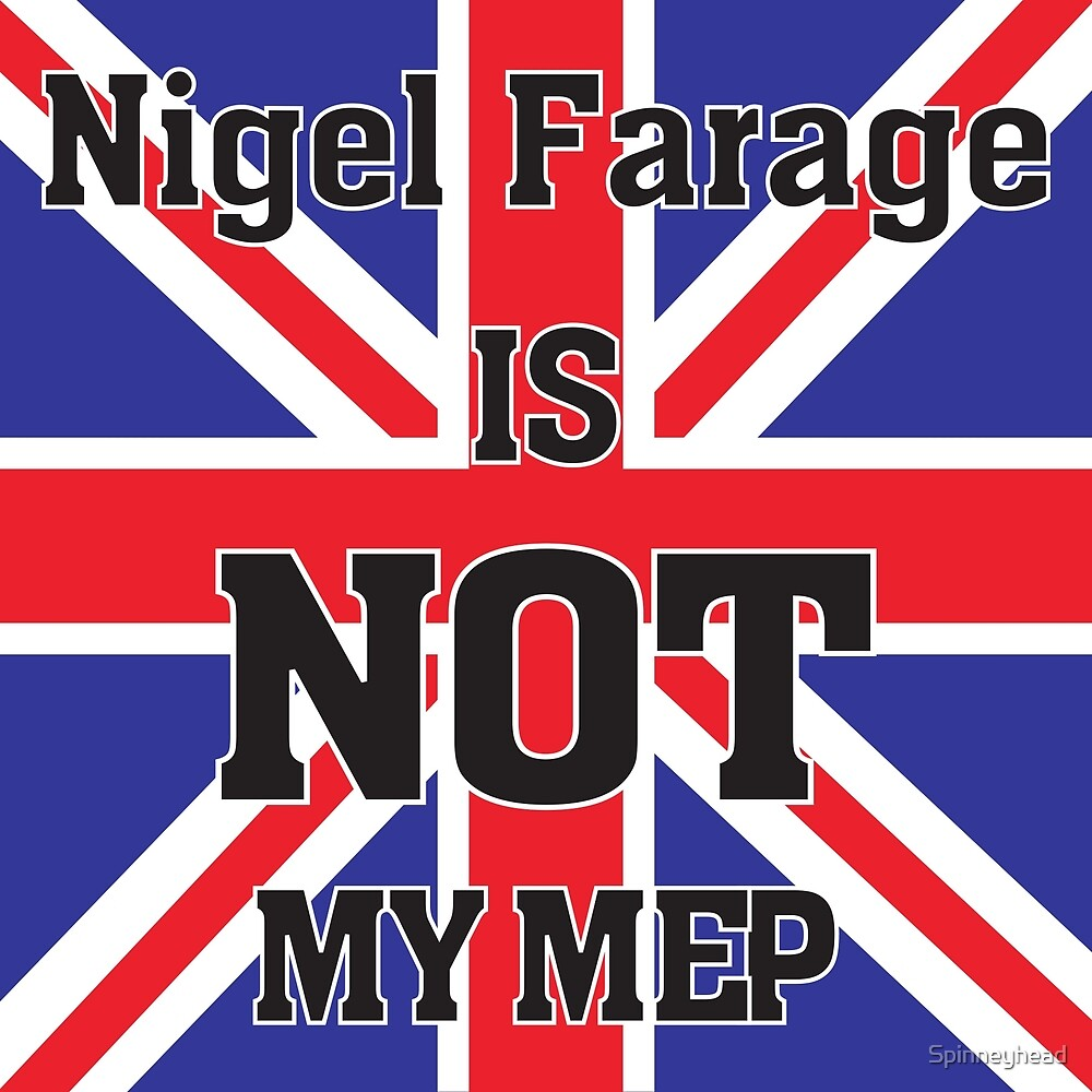 Nigel Farage is NOT my MEP by Spinneyhead