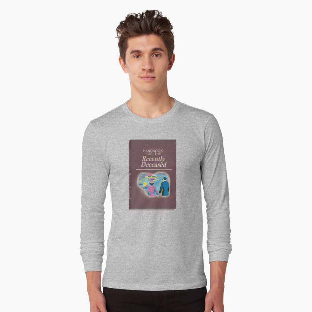 Handbook for the Recently Deceased Long Sleeve T-Shirt