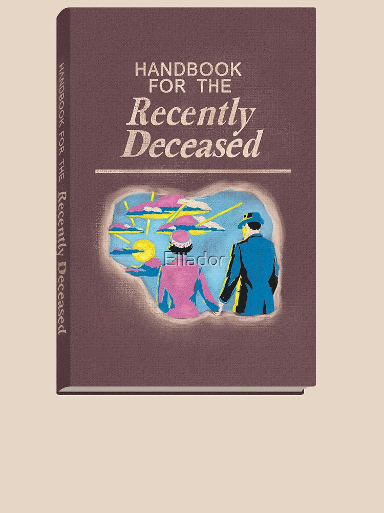 Handbook for the Recently Deceased by Ellador
