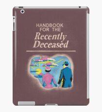 Handbook for the Recently Deceased iPad Case/Skin
