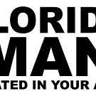 Florida Man by David Sanders