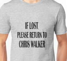 If Lost, Return to Chris Walker. Unisex T-Shirt