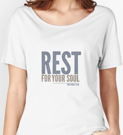 Rest for your soul - Matthew 11:29 Relaxed Fit T-Shirt