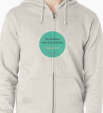 NOT ALL WOMEN WANT TO BE A MOTHER Zipped Hoodie