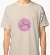 NOT ALL NON BINARY PEOPLE WANT KIDS Classic T-Shirt