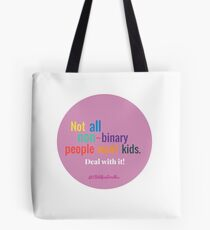 NOT ALL NON BINARY PEOPLE WANT KIDS Tote Bag