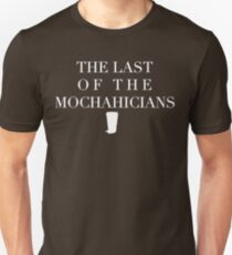 The Last of the Mochahicians | White Ink Unisex T-Shirt