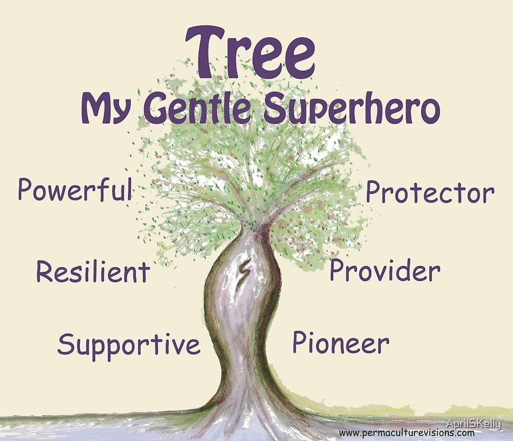 Tree - My Gentle Superhero by AprilSKelly