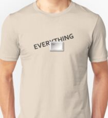 Everything is under control Unisex T-Shirt