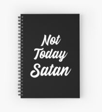 Not Today Satan Christian Motivational Quote Spiral Notebook