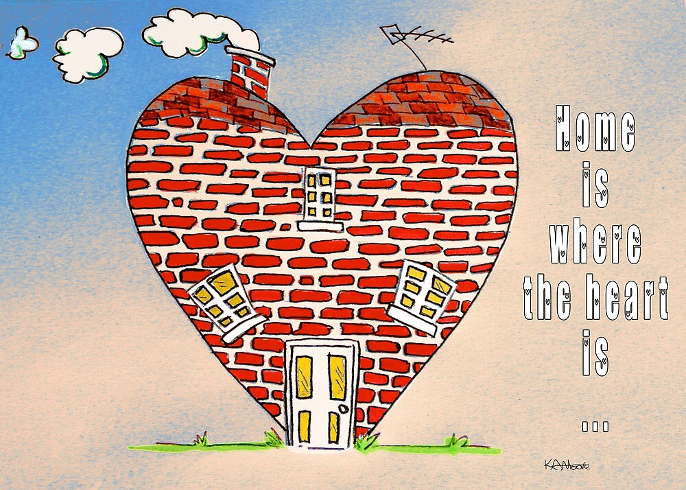 Home is Where The Heart Is by Kev Moore