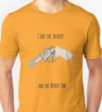 I shot the Sheriff AND the Deputy! Unisex T-Shirt