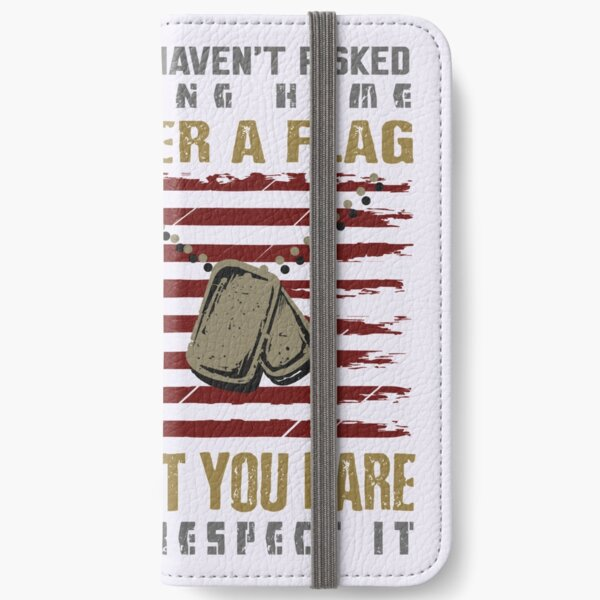 Patriotic Do not Disrespect the Flag  iPhone Wallet