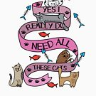 Yes I Really Do Need All These Cats by leeseylee