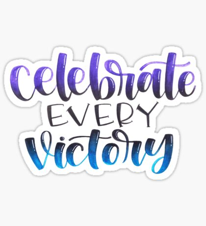 Celebrate Every Victory - Positive Quote Sticker