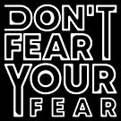Don't fear your fear by features2018