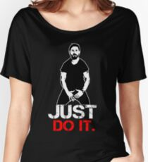 Shia Labeouf Motivation Women's Relaxed Fit T-Shirt