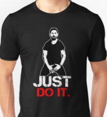 Shia Labeouf Motivation Unisex T-Shirt