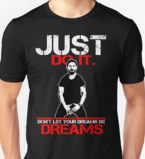 Shia Labeouf Dreams (Black Version) Unisex T-Shirt