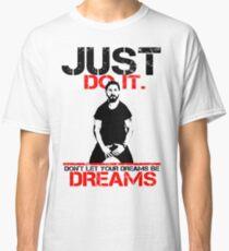 Shia Labeouf Dreams (White Version) Classic T-Shirt