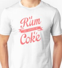 Rum You Complete My Coke T-Shirt