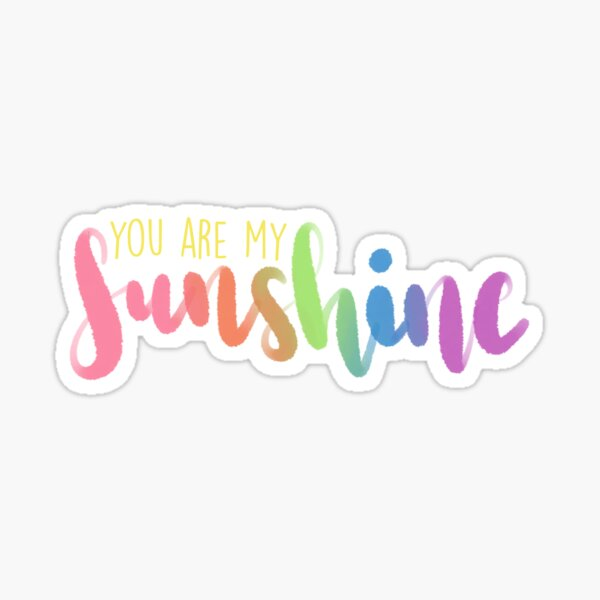 """You are my sunshine"" PNG Sticker"
