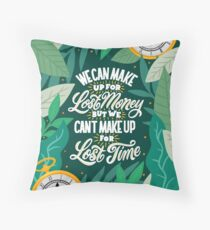 We Can't Make Up for Lost Time Throw Pillow