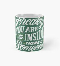 No Matter How Freaky You Are... Classic Mug
