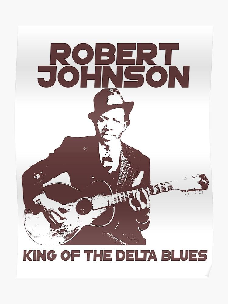 Robert Johnson - King of the Delta Blues | Poster
