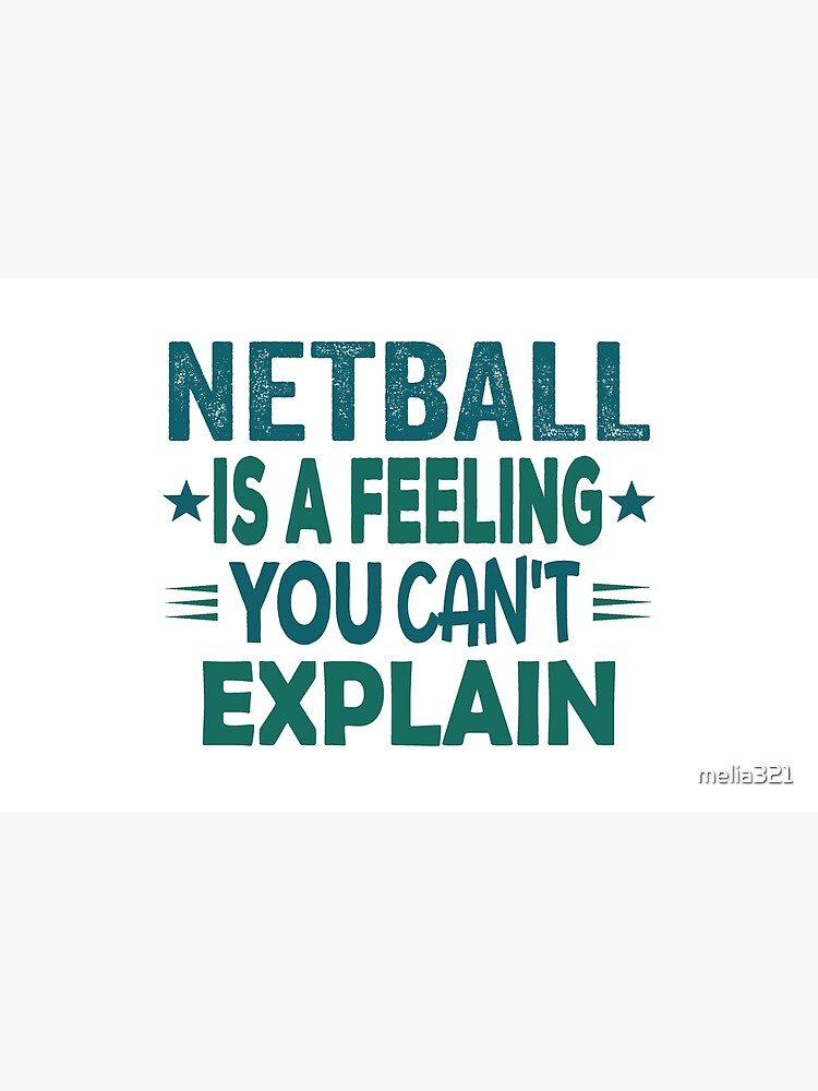 Netball Feeling-Cool Funny Best Netball Player Team Quotes Champion Sayings  | Laptop Skin