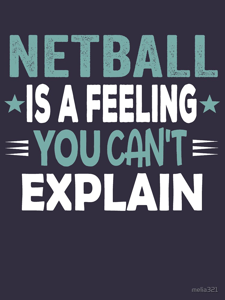 Netball Feeling-Cool Funny Best Netball Player Team Quotes Champion Sayings  | Slim Fit T-Shirt