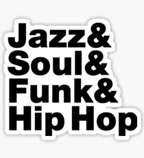 Jazz & Soul & Funk & Hip Hop Sticker