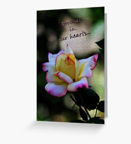 Forever in our Hearts Greeting Card