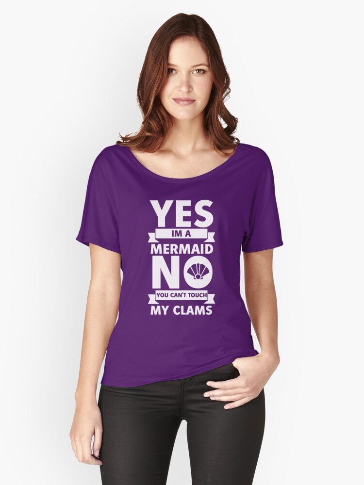 YES im a mermaid Women's Relaxed Fit T-Shirt Front